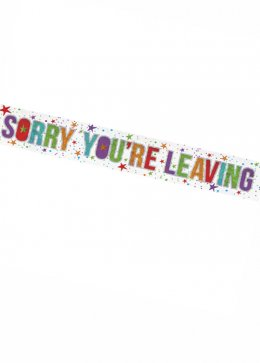 Sorry You're Leaving Holographic Party Banner